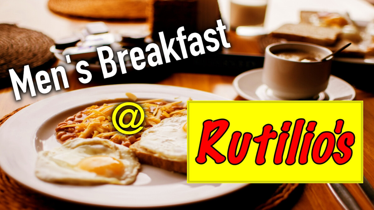 Men's Breakfast @ Rutilios